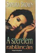A szerelem rabláncán - Sandra Brown