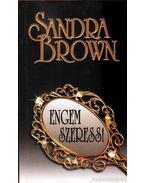 Engem szeress! - Sandra Brown