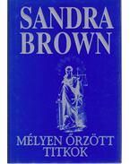 Mélyen őrzött titkok - Sandra Brown