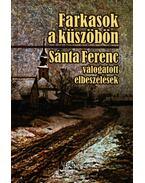 Farkasok a küszöbön - Sánta Ferenc