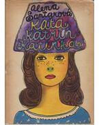 Kata, Katrin, Katinka - Santarová, Alena