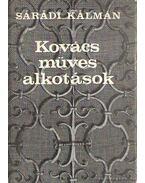 Kovácsműves alkotások - Sárádi Kálmán