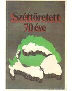 Széttöretett 70 éve - Sárándy György