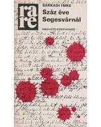 Száz éve Segesvárnál - Sarkadi Imre