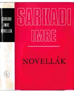 Novellák - Sarkadi Imre