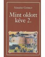 Mint oldott kéve II. - Sárközi György