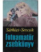 Fotoamatőr zsebkönyv - Sárközi Zoltán, Dr. Sevcsik Jenő