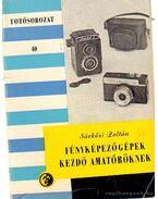 Fényképezőgépek kezdő amatőröknek - Sárközi Zoltán