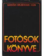 Fotósok könyve - Sárközi Zoltán, Kun Miklós, Sevcsik Jenő