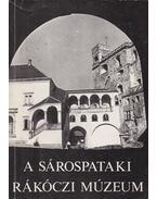 A Sárospataki Rákóczi Múzeum - Galavics Géza, Détshy Mihály, Janó Ákos