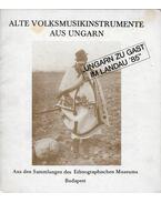 Alte Volksmusikinstrumente aus Ungarn - Sárosi Bálint
