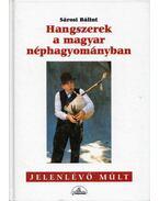 Hangszerek a magyar néphagyományban - Sárosi Bálint