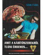 Amit a kábítószerekről tudni érdemes... - Sásik Csaba