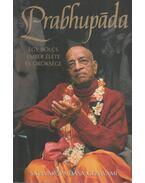 Prabhupáda - Egy bölcs ember élete és öröksége - Satsvarúpa Dása Goswami
