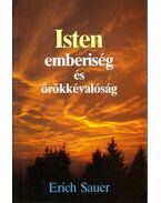 Isten, emberiség és örökkévalóság - Sauer, Erich