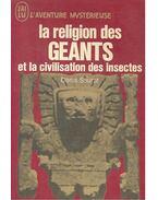 La religion des geants et la civilisation des insectes - Saurat, Denis
