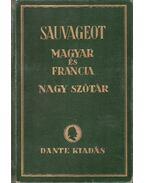 Sauvageot magyar-francia nagy kéziszótár - Sauvageot, Aurélien, Balassa József, Benedek Marcell