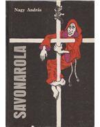 Savonarola (dedikált) - Nagy András