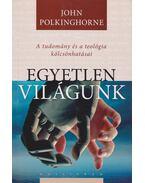 Egyetlen világunk - John Polkinghorne