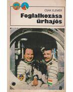 Foglalkozása űrhajós - Csák Elemér