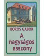 A nagyságos asszony - Boros Gábor