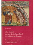 Das Mosaik aus der Kirche San Michele in Affricisco zu Ravenna - Arne Effenberger