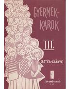 Gyermekkarok III. - Botka Valéria, Csányi László