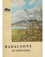 Badacsony és környéke - Lipták Gábor, Vajkai Aurél, Dr. Zákonyi Ferenc