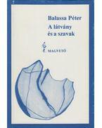 A látvány és a szavak - Balassa Péter