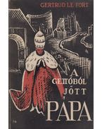 A gettóból jött pápa - Le Fort, Gertrud