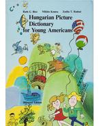 Hungarian Picture Dictionary for Young Americans - Kontra Miklós, Radnai T. Zsófia, Ruth G. Biro