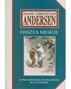 Andersen összes meséi - Hans Christian Andersen