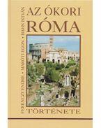 Az ókori Róma története - Hahn István, Maróti Egon, Ferenczy Endre
