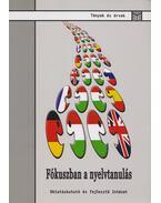 Fókuszban a nyelvtanulás - Balázs Éva, Einhorn Ágnes, Imre Anna, Nikolov Marianne, Vágó Irén