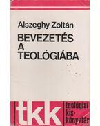 Bevezetés a teológiába - Alszeghy Zoltán