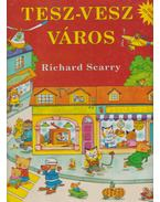 Tesz-Vesz Város - Scarry, Richard