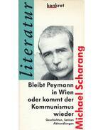 Bleibt Peymann in Wien oder kommt der Kommunismus wieder - Scharang, Michael