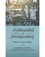 A feliratoktól a felvilágosodásig - kétezer év zsidó irodalma - Scheiber Sándor