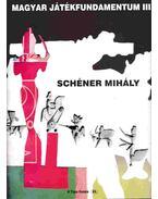 Magyar játékfundamentum III. - Schéner Mihály
