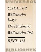 Wallensteins Lager  - Die Piccolomimi - Wallensteins Tod - Schiller, Friedrich