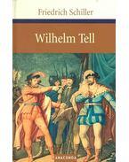 Wilhelm Tell - Schiller, Friedrich
