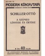 A szépség lényege és értéke - Schiller Ottó