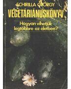 Vegetáriánuskönyv - Schirilla György