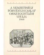 A NEMZETISÉGI TÖRVÉNYJAVASLAT ORSZÁGGYŰLÉSI VITÁJA 1868 - Schlett István