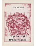 Egy maréknyi természetvédelem (dedikált) - Schmidt Egon