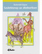 Születésnap az állatkertben - Schmidt Egon