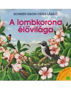 A lombkorona élővilága - Schmidt Egon, Veres László