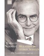 Mulatten in gelben Seseln – Die Tagebücher 1945-52 - SCHMIDT, HARALD