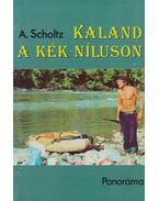 Kaland a Kék-Níluson - Scholtz,A.