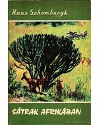 Sátrak Afrikában - Schomburgk Hans